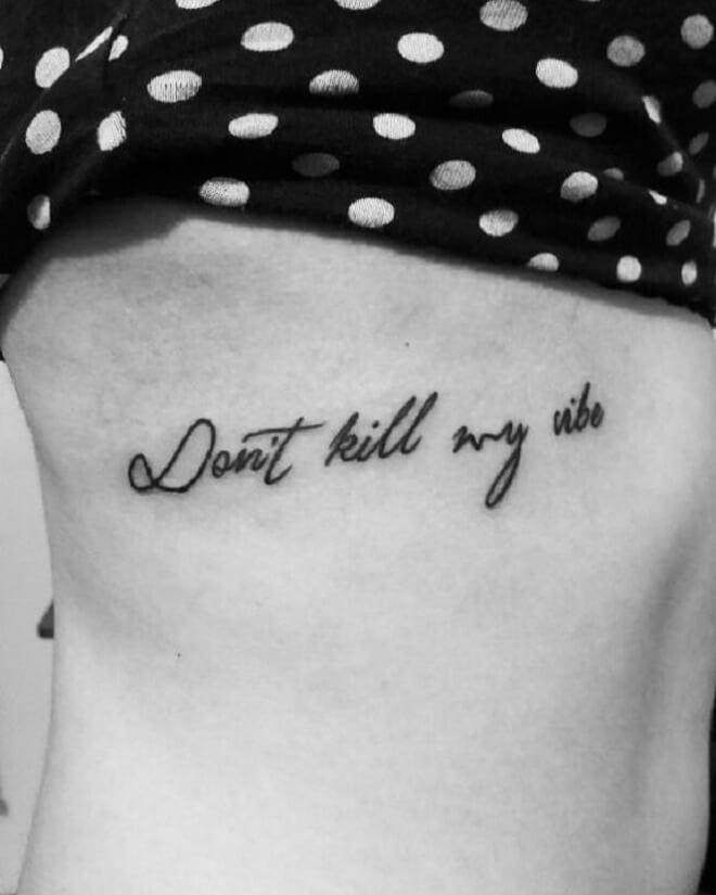 Don't Kill My Vibe Quote Tattoo